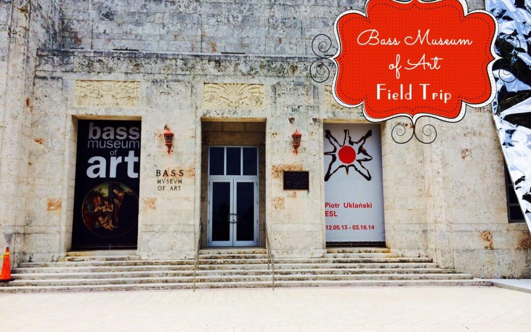 Field Trip Bass Museum of Art in Miami Beach