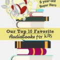top 10 favorite audiobooks for kids