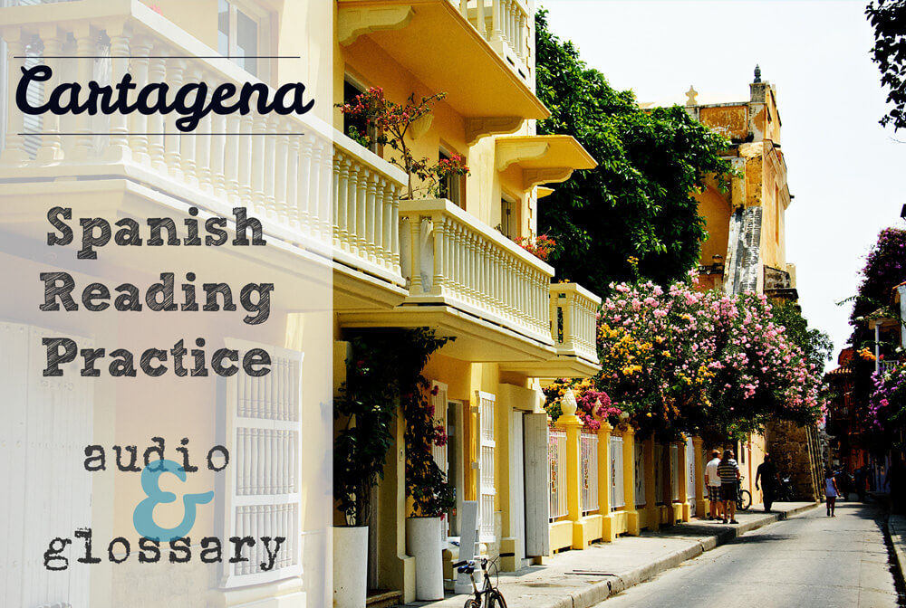 Cartagena ~ Spanish Reading Practice with Audio & Glossary