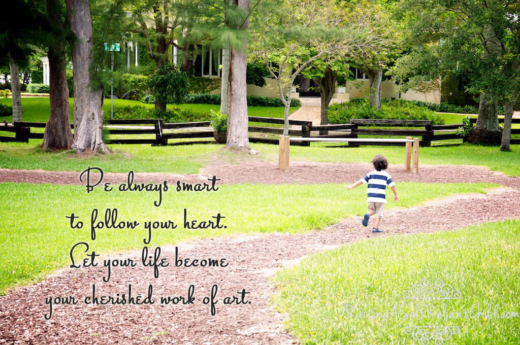 be always smart to follow your heart