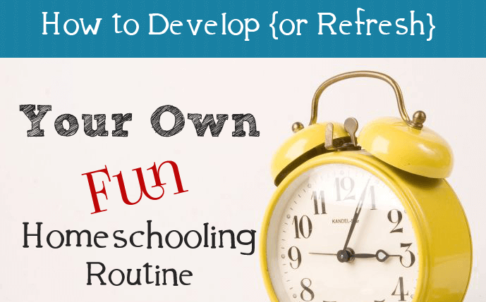 How to Develop Your Own Fun Homeschooling Routine