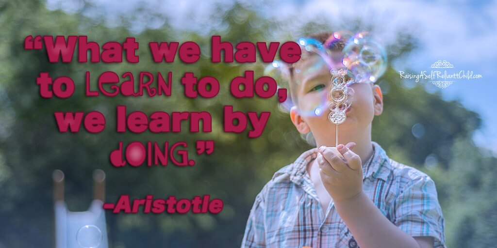 what we have to learn we learn by doing
